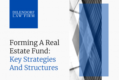 Forming a Real Estate Fund: Key Strategies and Structures