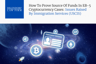 How to Prove Source of Funds in EB-5 Cryptocurrency Cases:  Issues Raised by Immigration Services (USCIS)