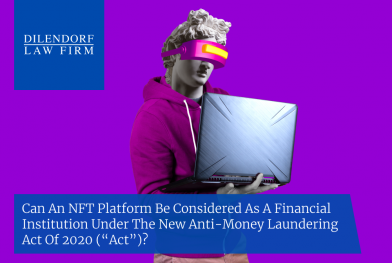 Can an NFT Platform be Considered a Financial Institution Under Anti-Money Laundering Act of 2020?