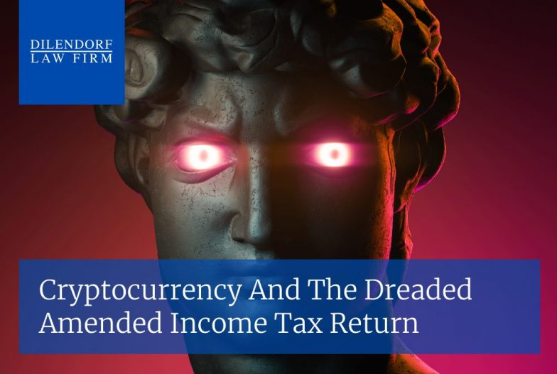 Cryptocurrency and the Dreaded Amended Income Tax Return