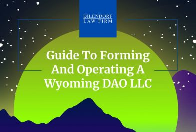 DAO Lawyers: Forming and operating a Wyoming DAO LLC