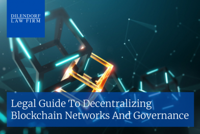 Legal Guide to Decentralizing Blockchain Networks and Governance
